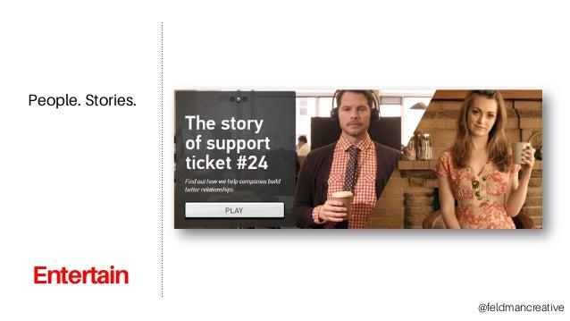 Entertain People. Stories. @feldmancreative