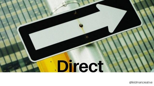 Direct Direct @feldmancreative
