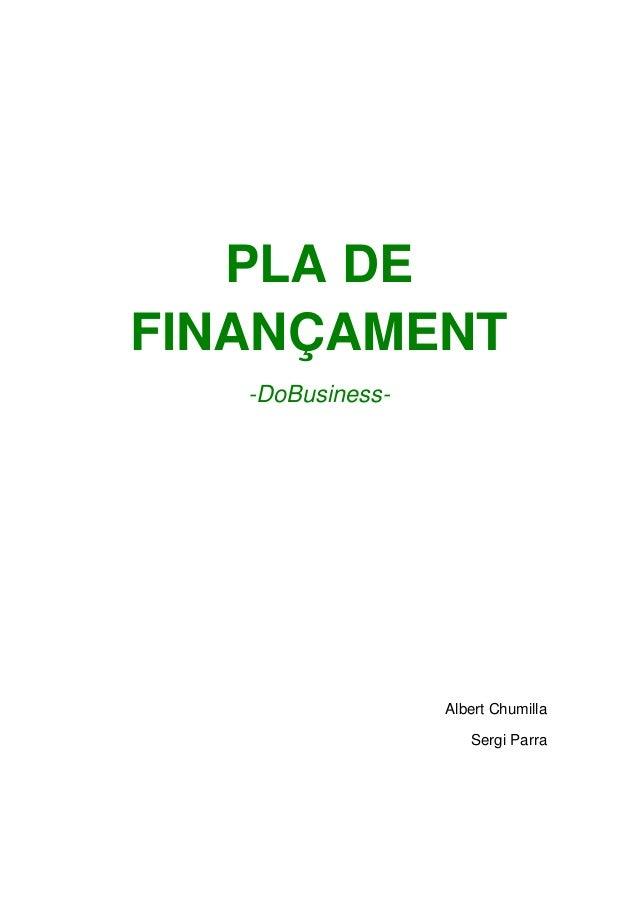 PLA DE FINANÇAMENT -DoBusiness- Albert Chumilla Sergi Parra