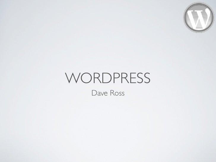WORDPRESS   Dave Ross