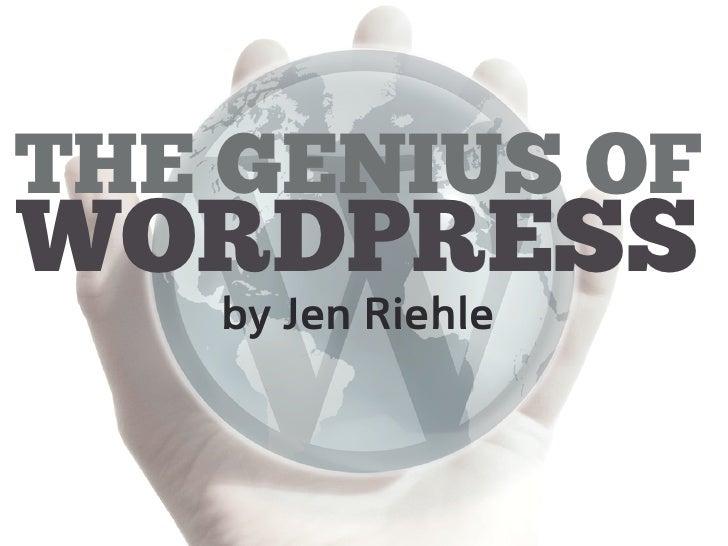 THE GENIUS OF WORDPRESS    by Jen Riehle