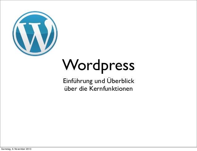 Wordpress Einführung und Überblick über die Kernfunktionen Samstag, 6. November 2010