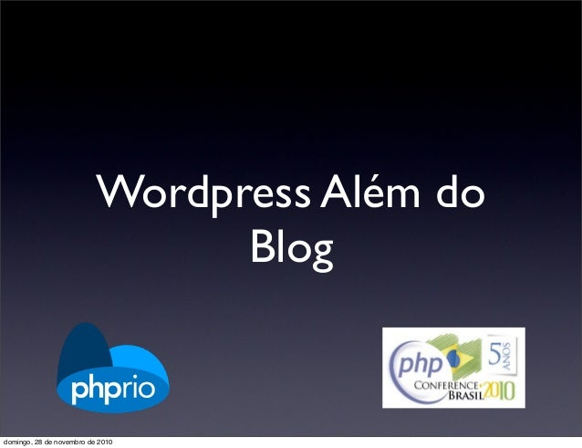 Wordpress Além do Blog domingo, 28 de novembro de 2010