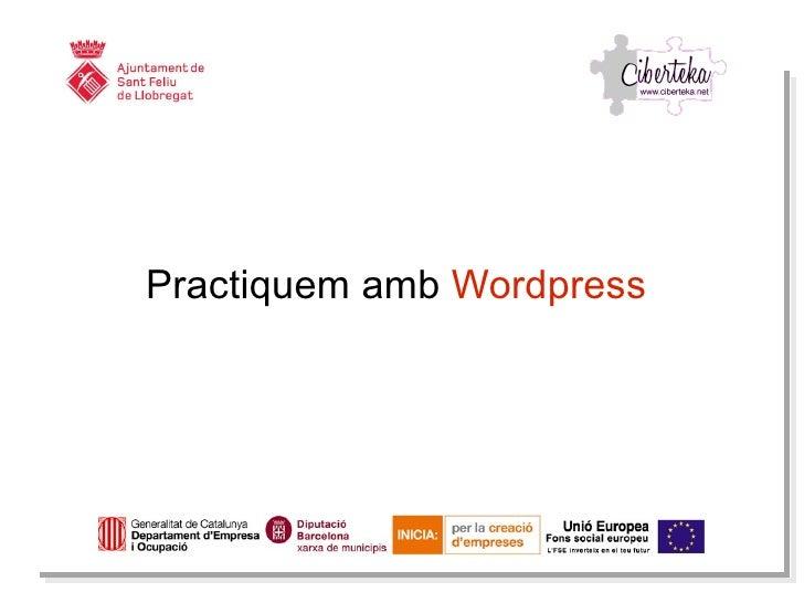 Practiquem amb  Wordpress