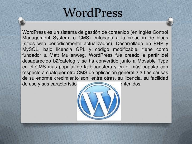 WordPressWordPress es un sistema de gestión de contenido (en inglés ControlManagement System, o CMS) enfocado a la creació...