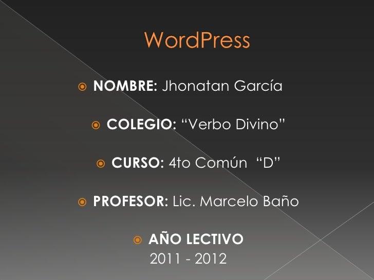 """   NOMBRE: Jhonatan García       COLEGIO: """"Verbo Divino""""       CURSO: 4to Común """"D""""   PROFESOR: Lic. Marcelo Baño     ..."""