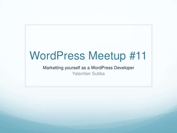 WordPress Meetup #11  Marketting yourself as a WordPress Developer                Yalamber Subba