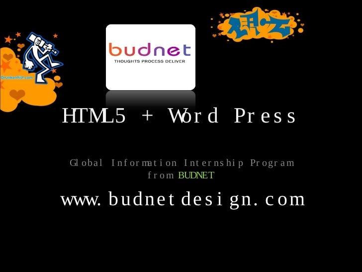 HTML5 + W d Pr e s s         or Gl oba l I nf or ma t i on I nt e r ns hi p Pr ogr a m                   f r om BUDNETwww....