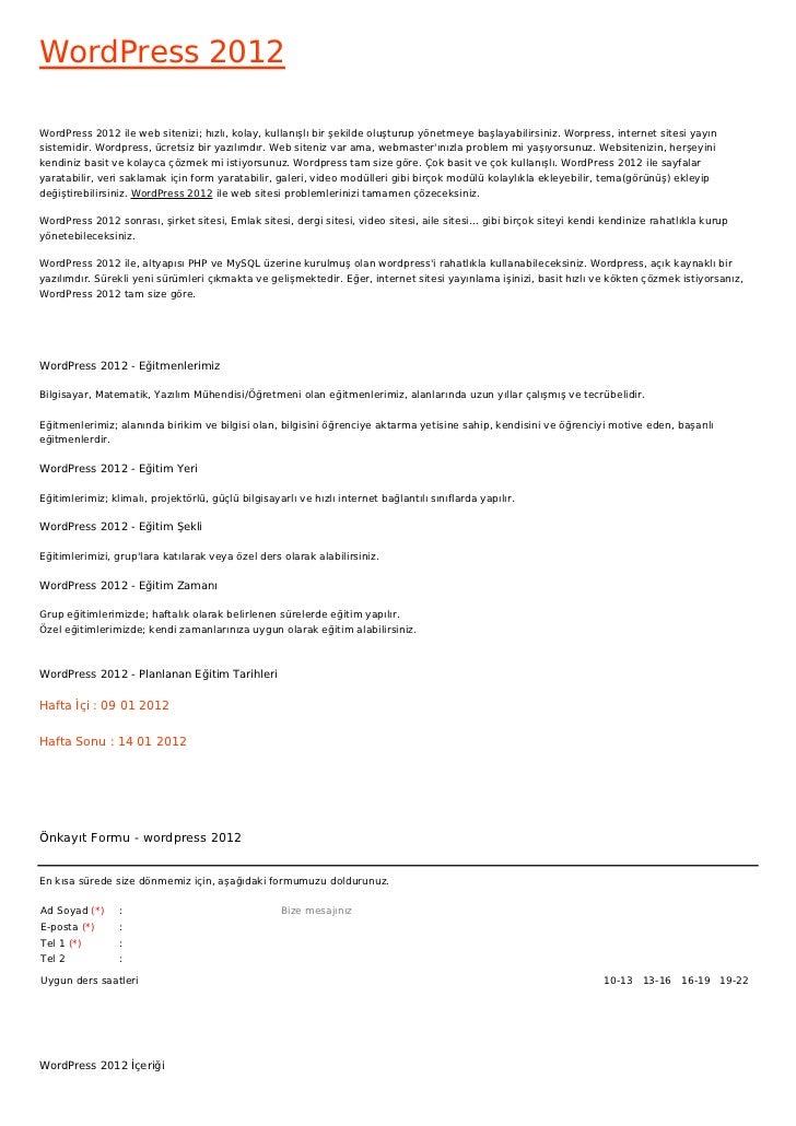 WordPress 2012WordPress 2012 ile web sitenizi; hızlı, kolay, kullanışlı bir şekilde oluşturup yönetmeye başlayabilirsiniz....