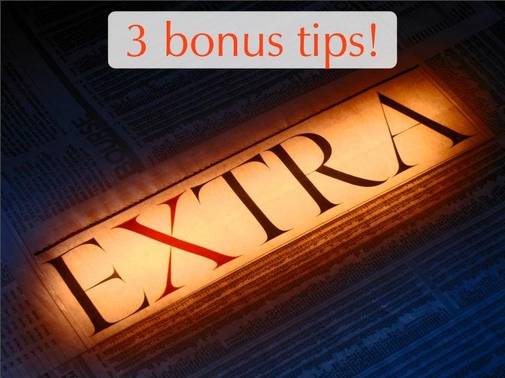 3 bonus tips!