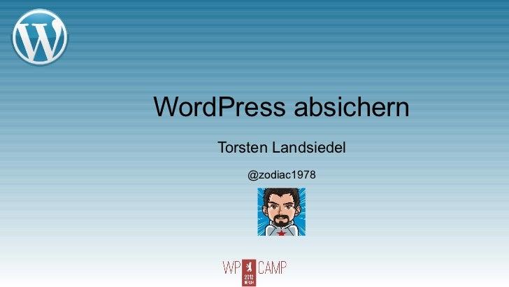 WordPress absichern    Torsten Landsiedel        @zodiac1978