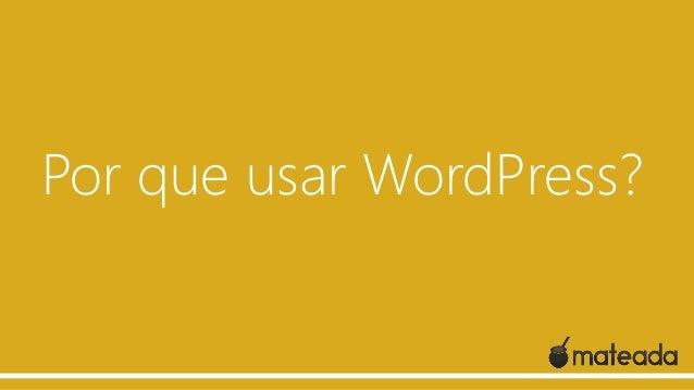 Por que usar WordPress?