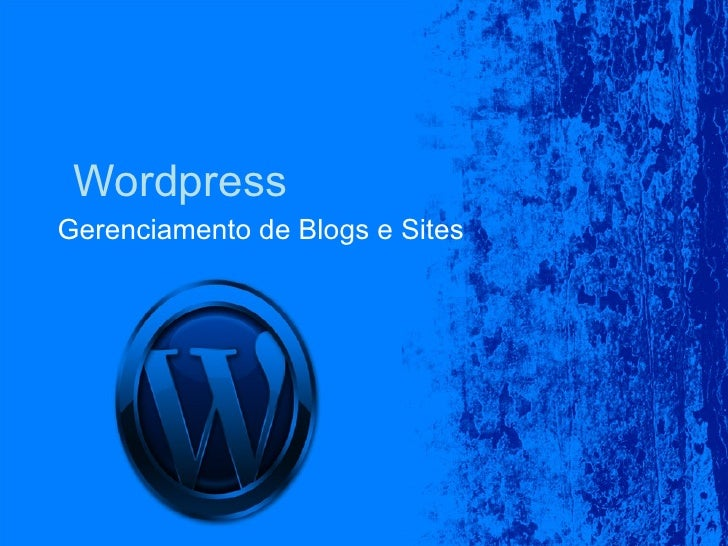 Wordpress Gerenciamento de Blogs e Sites