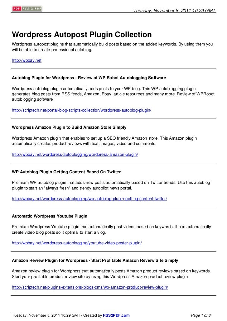Tuesday, November 8, 2011 10:29 GMTWordpress Autopost Plugin CollectionWordpress autopost plugins that automatically build...