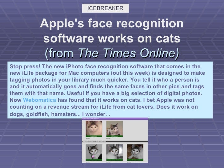 Apple's face recognition software works on cats (from  The Times Online) Stop press! The new iPhoto face recognition softw...