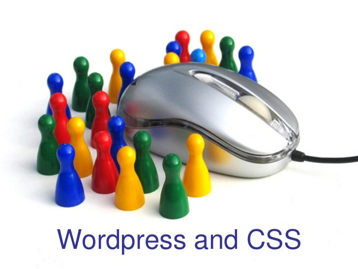 WordPress Working with CSS  • How to change your worpress themes   using wordpress and CSS style sheets        Wordpress a...