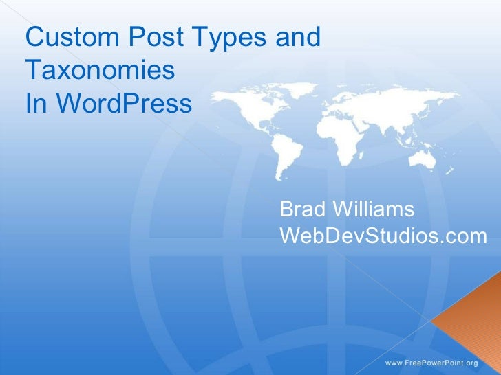 Custom Post Types and Taxonomies In WordPress Brad Williams WebDevStudios.com