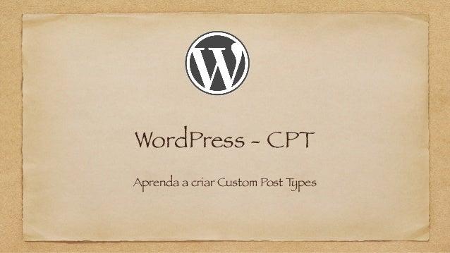 WordPress - CPT Aprenda a criar Custom Post Types