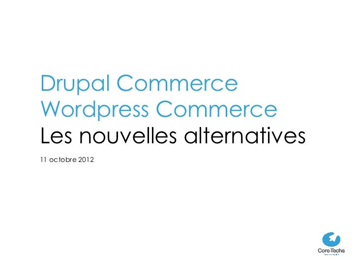 Drupal CommerceWordpress CommerceLes nouvelles alternatives11 octobre 2012