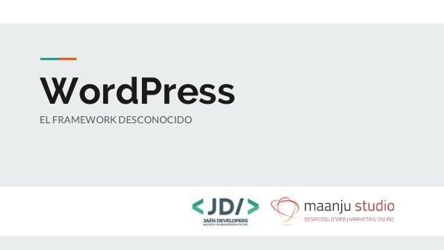 WordPress EL FRAMEWORK DESCONOCIDO
