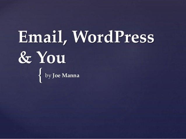 { Email, WordPress & You by Joe Manna