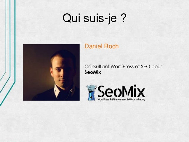 Wordpress et referencement naturel - WordCamp Paris 2013, Daniel Roch Slide 2
