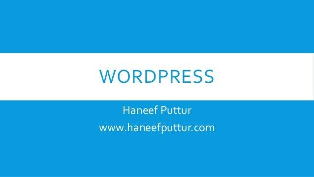 WORDPRESS Haneef Puttur www.haneefputtur.com