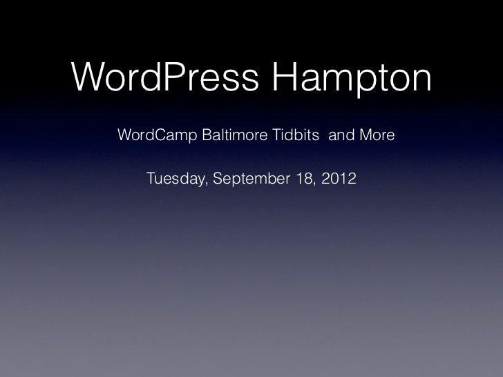 WordPress Hampton  WordCamp Baltimore Tidbits and More     Tuesday, September 18, 2012