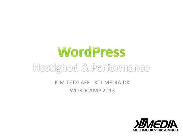 KIM TETZLAFF - KTJ-MEDIA.DK     WORDCAMP 2013