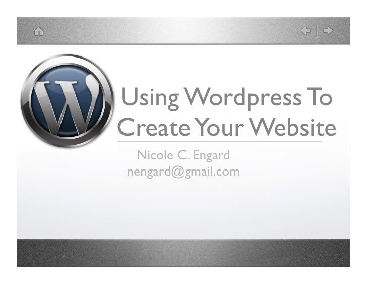 Using Wordpress To Create Your Website  Nicole C. Engard nengard@gmail.com