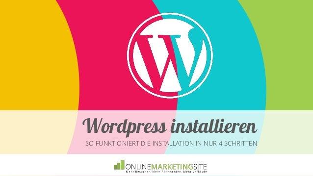 Wordpress installieren SO FUNKTIONIERT DIE INSTALLATION IN NUR 4 SCHRITTEN