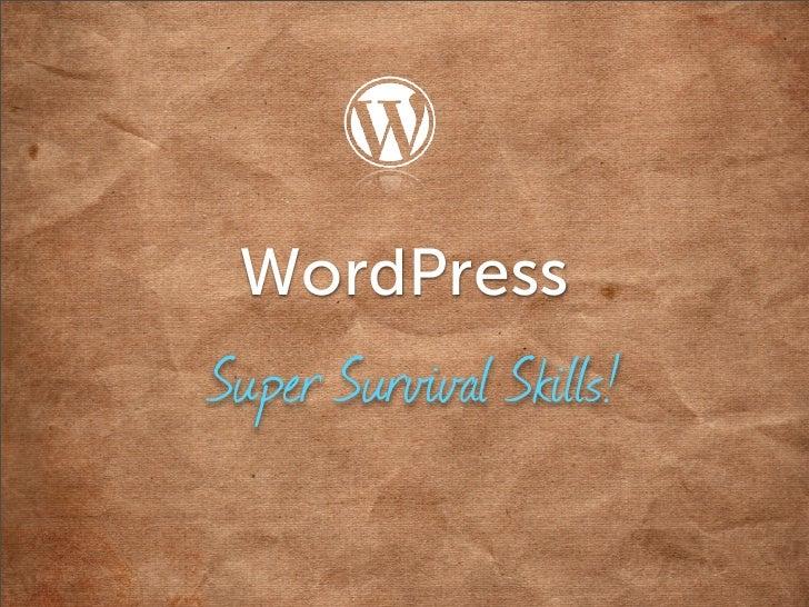 WordPressSuper Survival Skills!