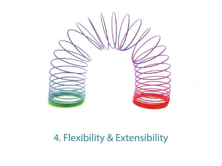 4. Flexibility & Extensibility