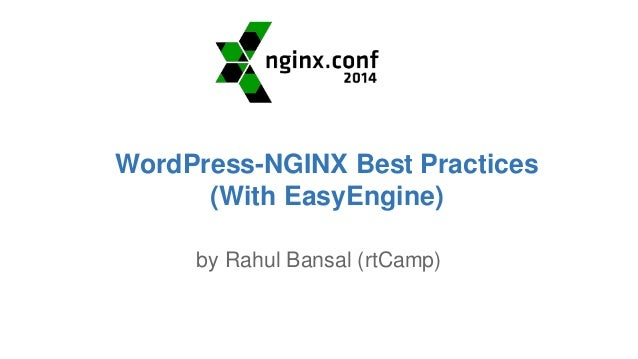 WordPress-NGINX Best Practices  (With EasyEngine)  by Rahul Bansal (rtCamp)