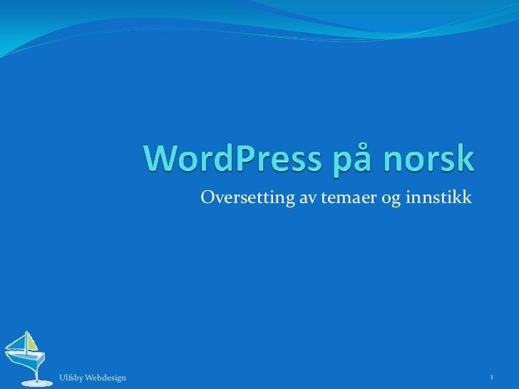 Oversetting av temaer og innstikkUlfsby Webdesign                                       1