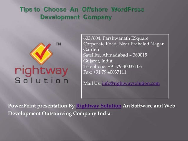 PowerPoint presentation By Rightway Solution An Software and WebDevelopment Outsourcing Company India.603/604, Parshwanath...