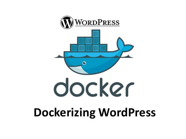 Dockerizing WordPress