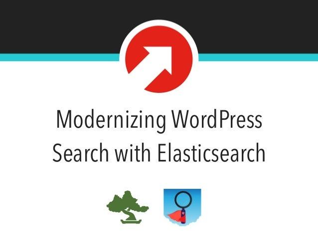 Modernizing WordPress Search with Elasticsearch
