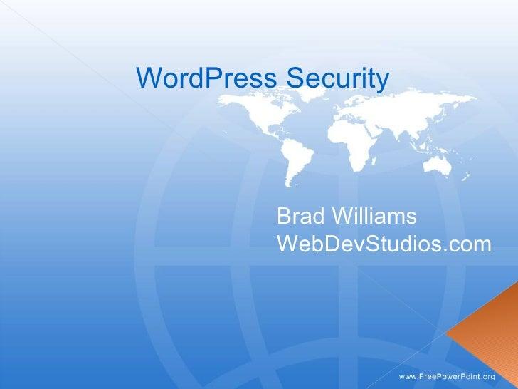 WordPress Security             Brad Williams          WebDevStudios.com