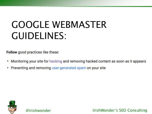 @irishwonder IrishWonder's SEO Consulting GOOGLE WEBMASTER GUIDELINES: