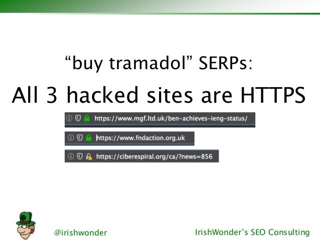 "@irishwonder IrishWonder's SEO Consulting ""buy tramadol"" SERPs: All 3 hacked sites are HTTPS"