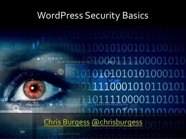 WordPressSecurityBasics ChrisBurgess@chrisburgess