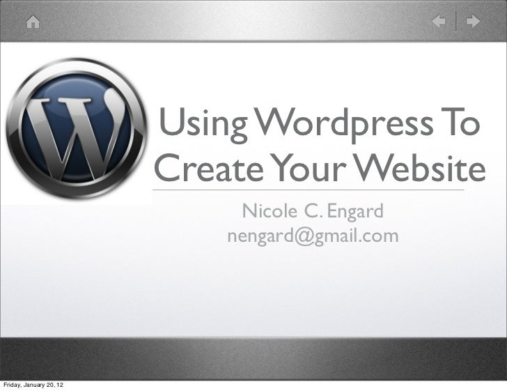 Using Wordpress To                         Create Your Website                              Nicole C. Engard              ...