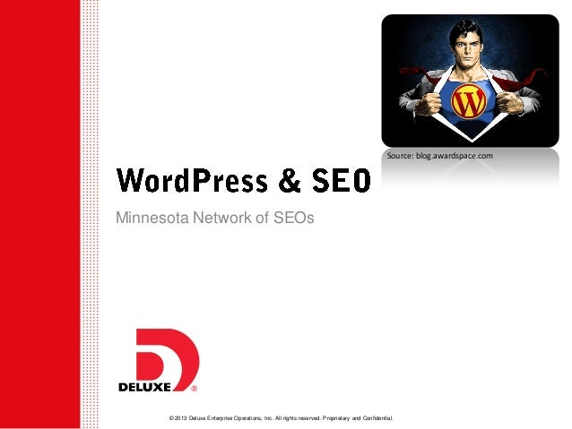 Source: blog.awardspace.com  Minnesota Network of SEOs  © 2013 Deluxe Enterprise Operations, Inc. All rights reserved. Pro...
