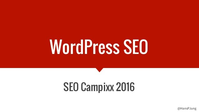 @HansPJung WordPress SEO SEO Campixx 2016
