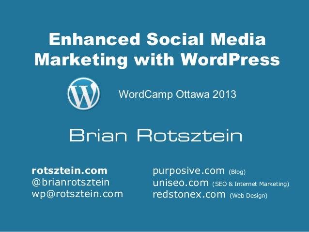 Enhanced Social MediaMarketing with WordPresspurposive.com (Blog)uniseo.com (SEO & Internet Marketing)redstonex.com (Web D...