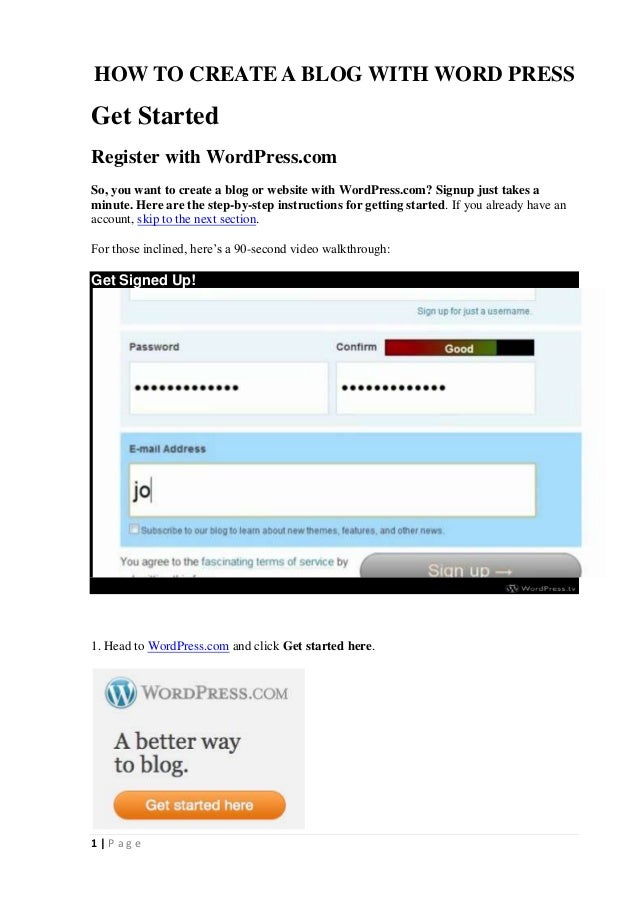 HOW TO CREATE A BLOG WITH WORD PRESSGet StartedRegister with WordPress.comSo, you want to create a blog or website with Wo...