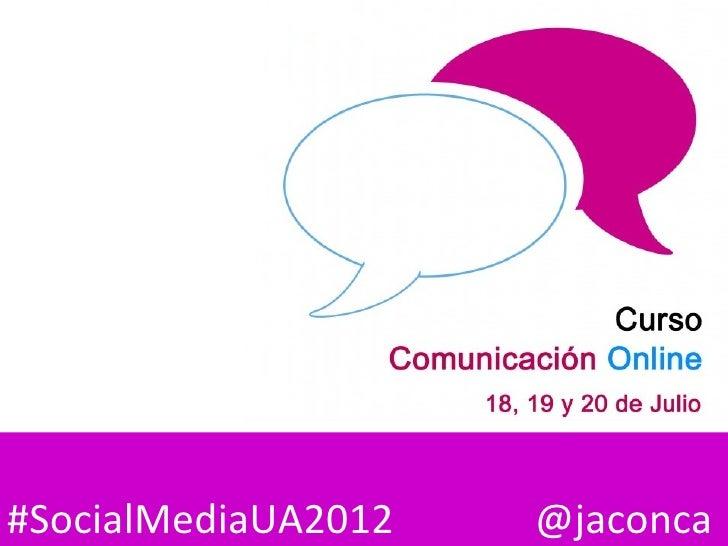 #SocialMediaUA2012   @jaconca