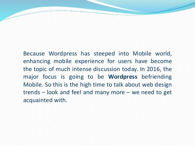 Because Wordpress has steeped into Mobile world, enhancing mobile experience for users have become the topic of much inten...