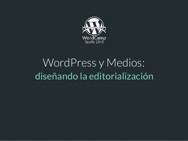 WordPress y Medios: diseñando la editorialización